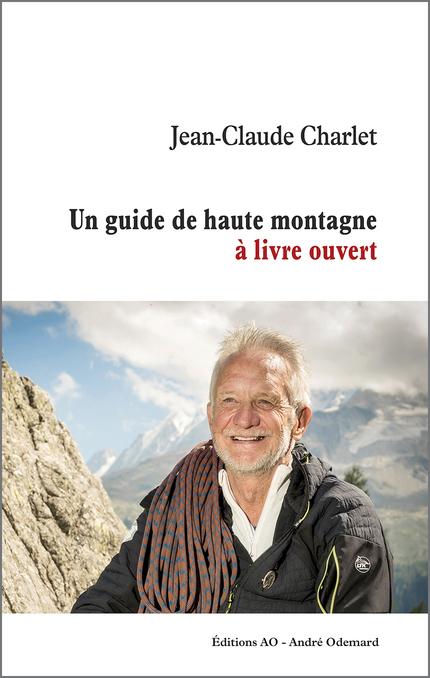 Un guide de haute montagne à livre ouvert - Jean-Claude Charlet - Éditions AO - André Odemard