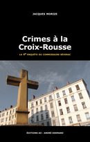 Crimes à la Croix-Rousse - Jacques Morize - Éditions AO - André Odemard