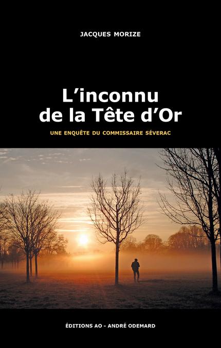 L'Inconnu de la Tête d'Or - Jacques Morize - Éditions AO - André Odemard