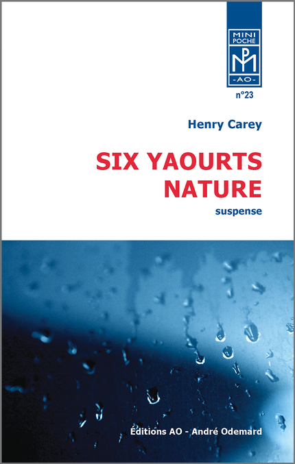 Six yaourts nature - Henry Carey - Éditions AO - André Odemard