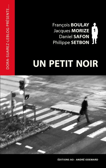 Un petit noir - Daniel Safon, Jacques Morize, Philippe Setbon, François Boulay - Éditions AO - André Odemard