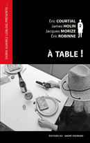 À table ! - Éric Courtial, James Holin, Jacques Morize, Éric Robinne - Éditions AO - André Odemard