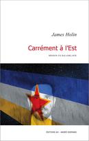 Carrément à l'Est - James Holin - Éditions AO - André Odemard