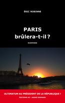 Paris brûlera-t-il ? - Éric Robinne - Éditions AO - André Odemard
