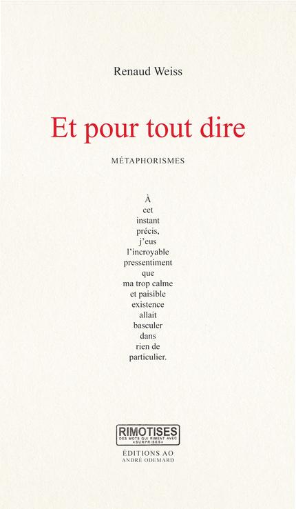 Et pour tout dire - Renaud Weiss - Éditions AO - André Odemard