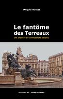 Le Fantôme des Terreaux - Jacques Morize - Éditions AO - André Odemard