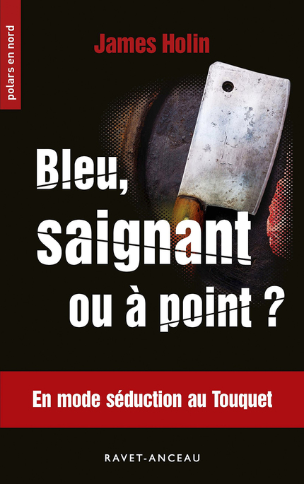 Bleu, saignant ou à point ? - James Holin - Éditions AO - André Odemard