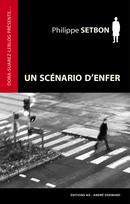 Un Scénario d'enfer - Philippe Setbon - Éditions AO - André Odemard