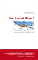 Sacré mont Blanc ! - Marc Lemonnier, Cécile Auréjac - Éditions AO - André Odemard