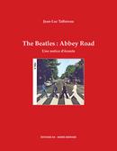 The Beatles : Abbey Road, une notice d'écoute - Jean-Luc Tafforeau - Éditions AO - André Odemard