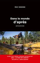 Dans le monde d'après - Éric Robinne - Éditions AO - André Odemard