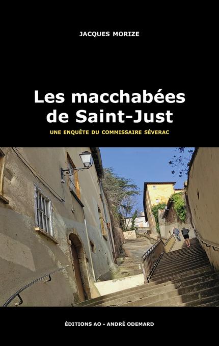 Les macchabées de Saint-Just - Jacques Morize - Éditions AO - André Odemard