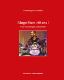 Ringo Starr : 80 ans ! - Dominique Grandfils - Éditions AO - André Odemard
